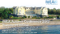 "IWEA Autumn Conference 2013 ""Building a Sustainable Energy Future"""